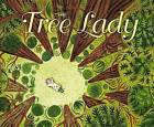 The Tree Lady: The True Story of How One Tree-Loving Woman Changed a City Forever by H Joseph Hopkins (Hardback, 2013)