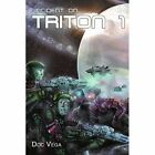 Incident on Triton One 9780595290901 by Doc Vega Book
