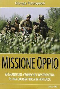 Missione-oppio-Afghanistan-cronache-retroscena-guerra-persa-pietropaoli-politica