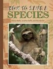 How to Save a Species by Marilyn Baillie Baillie (Hardback, 2014)