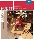 Praxis Kunst. Digitale Bildgestaltung von Christine Birkhofer (2009, Taschenbuch)