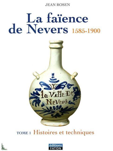 La Faïence de Nevers (1585-1900) de J.Rosen volumes 1+2