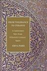 From Tolerance to Tyranny: A Cautionary Tale from Fifteenth-Century Spain by Erna Paris (Paperback / softback, 2015)