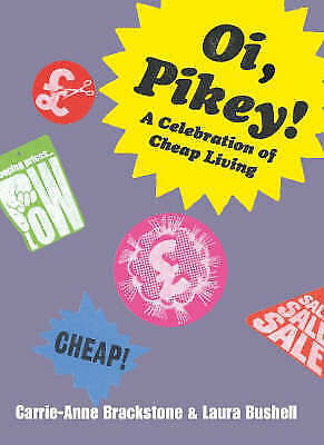 1 of 1 - OI, PIKEY!: A Celebration of Cheap Living, Bushell, Laura, Brackstone, Carrie-An