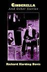 Cinderella and Other Stories by Richard Harding Davis (Paperback / softback, 2005)