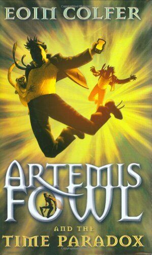 Artemis Fowl and the Time Paradox: 6 By Eoin Colfer