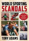 World Sporting Scandals by Tony Adams (Paperback, 2013)