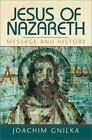 Jesus of Nazareth : Message and History by Joachim Gnilka (1997, Hardcover)