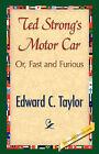 Ted Strong's Motor Car by Edward C Taylor (Hardback, 2007)