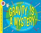 Gravity is a Mystery by Franklyn Mansfield Branley (Paperback, 2007)