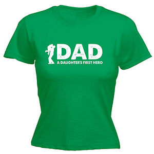 Image Is Loading Dad A Daughters First Hero WOMENS T SHIRT