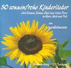 30 sonnenfrohe Kinderlieder von Inge Wellenstein (1990, Geheftet)