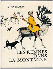 """LES RENNES DANS LA MONTAGNE"" G. SNEGUIREV (1969)  EDIT. LA FARANDOLE"