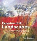 Experimental Landscapes in Watercolour von Ann Blockley (2014, Gebundene Ausgabe)