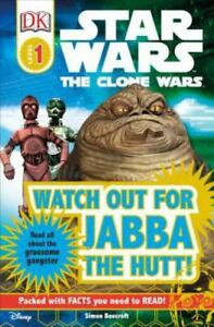 Watch Out for Jabba the Hutt! [Star Wars: Clone Wars; DK Readers, Level 1: Begin