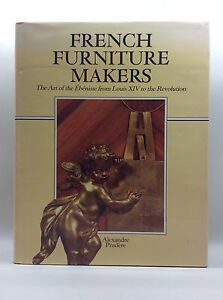Book French Furniture Makers The Art of The Ebeniste etc Alexandre Pradere 1989 - <span itemprop='availableAtOrFrom'>Tunbridge Wells, Kent, United Kingdom</span> - Book French Furniture Makers The Art of The Ebeniste etc Alexandre Pradere 1989 - Tunbridge Wells, Kent, United Kingdom