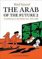 The Arab of the Future: The Arab of the Future : A Childhood in the Middle...