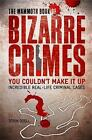 The Mammoth Book of Bizarre Crimes by Robin Odell (Paperback, 2010)