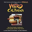 Weird California: Your Travel Guide to California's Local Legends and Best Kept Secrets by Gregory Bishop, Mike Marinacci, Joe Oesterle (Paperback, 2009)