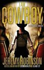 I Am Cowboy - A Milos Vesely Thriller by Jeremy Robinson (Paperback / softback, 2013)