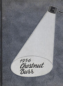 """CHESTNUT BURR"" KENT STATE UNIVERSITY 1956 YEARBOOK KENT, OHIO"