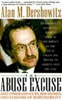 The Abuse Excuse: And Other Cop-Outs, Sob Stories, and Evasions of Responsibility by Alan M. Dershowitz (Paperback, 1995)