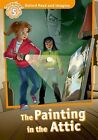 Oxford Read and Imagine: Level 5: The Painting in the Attic by Paul Shipton (Paperback, 2016)