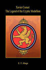 Xavier Corner: The Legend of the Cryptic Medallion by E T Abaga (Paperback / softback, 2008)