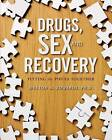 Drugs, Sex, and Recovery: Fitting the Pieces Together by Dr Weston M Edwards, Weston M Edwards (Paperback / softback, 2012)
