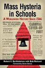 Mass Hysteria in Schools: A Worldwide History Since 1566 by Bob Rickard, Robert E. Bartholomew (Paperback, 2014)