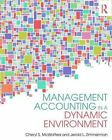 Management Accounting in a Dynamic Environment by Cheryl S. McWatters, Jerold L. Zimmerman (Paperback, 2016)