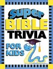 Super Bible Trivia for Kids by Barbour Publishing Staff (2009, Paperback)