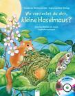 Wo versteckst du dich, kleine Haselmaus? von Friederun Reichenstetter (2015, Gebundene Ausgabe)