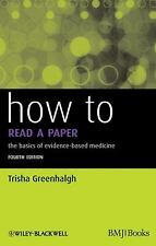 How to Read a Paper: The Basics of Evidence-Based Medicine by Greenhalgh, Trish