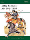 Early Samurai, 200-1500 by Anthony J. Bryant (Paperback, 1991)