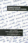 Perspectives on College Student Suicide by Ralph L. V. Rickgarn (Hardback, 1994)