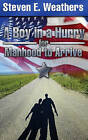 A Boy in a Hurry for Manhood to Arrive by Steven E Weathers (Paperback / softback, 2010)