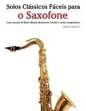 Solos Clássicos Fáceis para o Saxofone : Com Canções de Bach, Mozart,...
