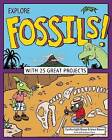 Explore Fossils!: With 25 Great Projects by Cynthia Light Brown, Grace Brown (Paperback, 2016)