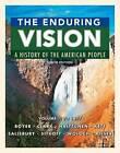 The Enduring Vision: Volume 1: To 1877 by Paul Boyer, Clifford Clark, Neal Salisbury, Andrew Rieser, Harvard Sitkoff, Karen Halttunen, Joseph Kett, Nancy Woloch (Paperback, 2017)