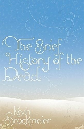 Excellent, The Brief History of the Dead, Brockmeier, Kevin, Book