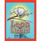 Leon The Lizard 9780557578894 by Hollie Stockman Book