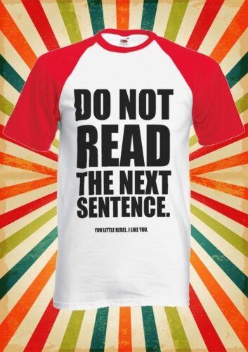 Do No Read The Text Funny Cool Men Women Long Short Sleeve Baseball T Shirt 721