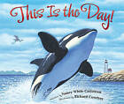 This is the Day!: A Celebration of God's Creation by Nancy White Carlstrom (Hardback, 2008)