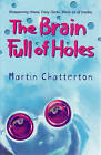 The Brain Full of Holes by Martin Chatterton (Paperback, 2008)