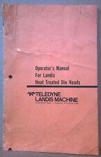 Operators Manual For Landis Heat Treated Die Heads Teledyne Landis Machine
