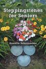 Steppingstones for Seniors 9781462408733 by Annette Schumacher Paperback