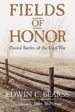 Fields of Honor : Pivotal Battles of the Civil War by Edwin C. Bearss (2007, Paperback)