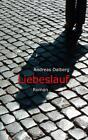 Liebeslauf von Andreas Dalberg (2014, Taschenbuch)