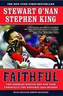 Faithful: Two Diehard Boston Red Sox Fans Chronicle the Historic 2004 Season by Stephen King, Stewart O'Nan (Paperback / softback)